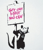 2004 - Placard rat - Get out while you can